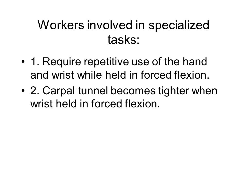 Workers involved in specialized tasks: