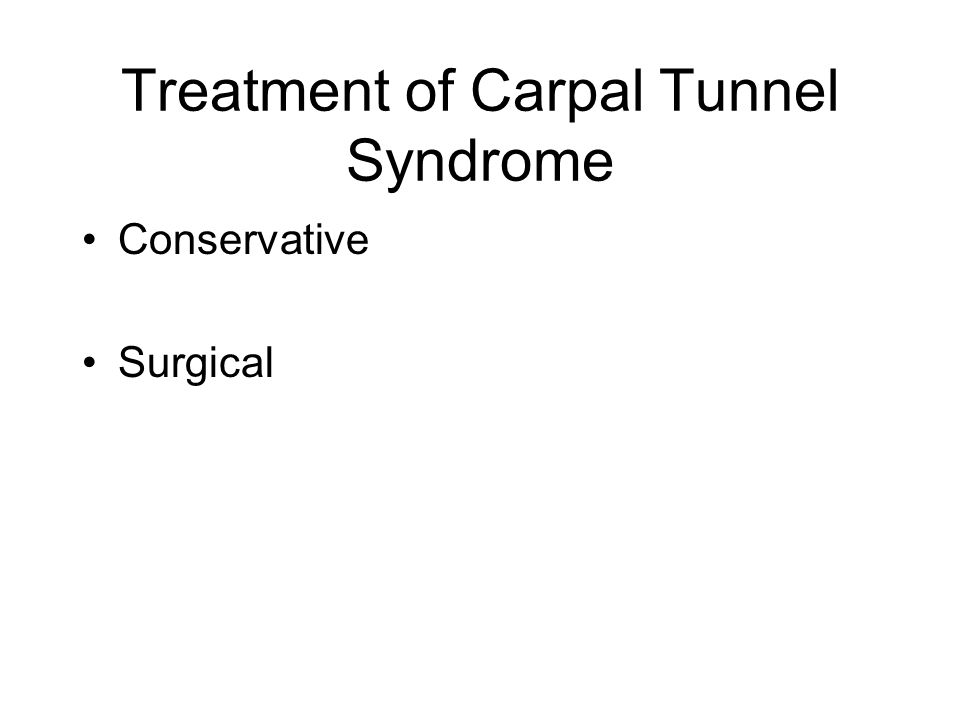 Treatment of Carpal Tunnel Syndrome