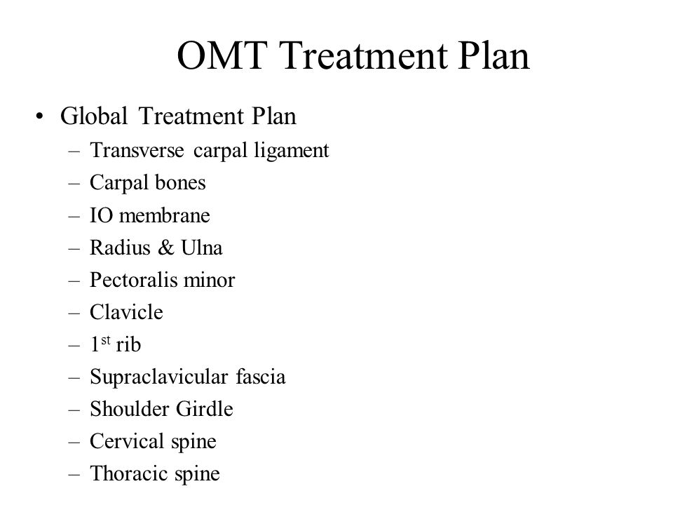 OMT Treatment Plan Global Treatment Plan Transverse carpal ligament