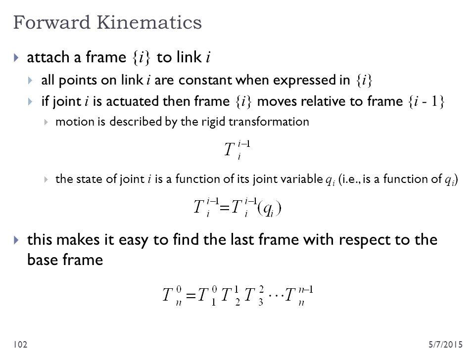 Forward Kinematics attach a frame {i} to link i