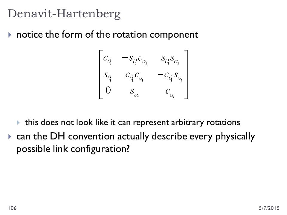 Denavit-Hartenberg notice the form of the rotation component