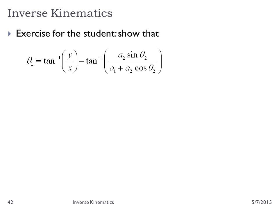 Inverse Kinematics Exercise for the student: show that