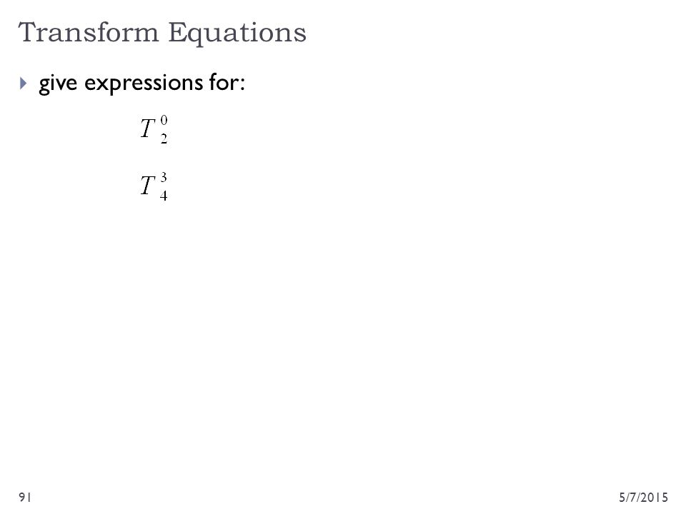 Transform Equations give expressions for: 4/14/2017