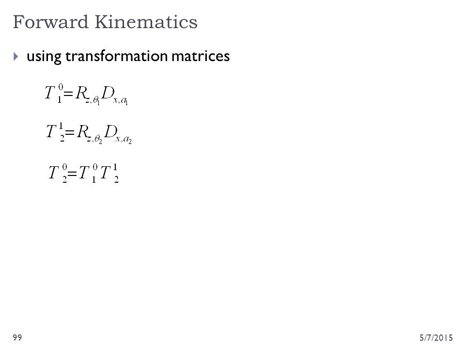 Forward Kinematics using transformation matrices 4/14/2017