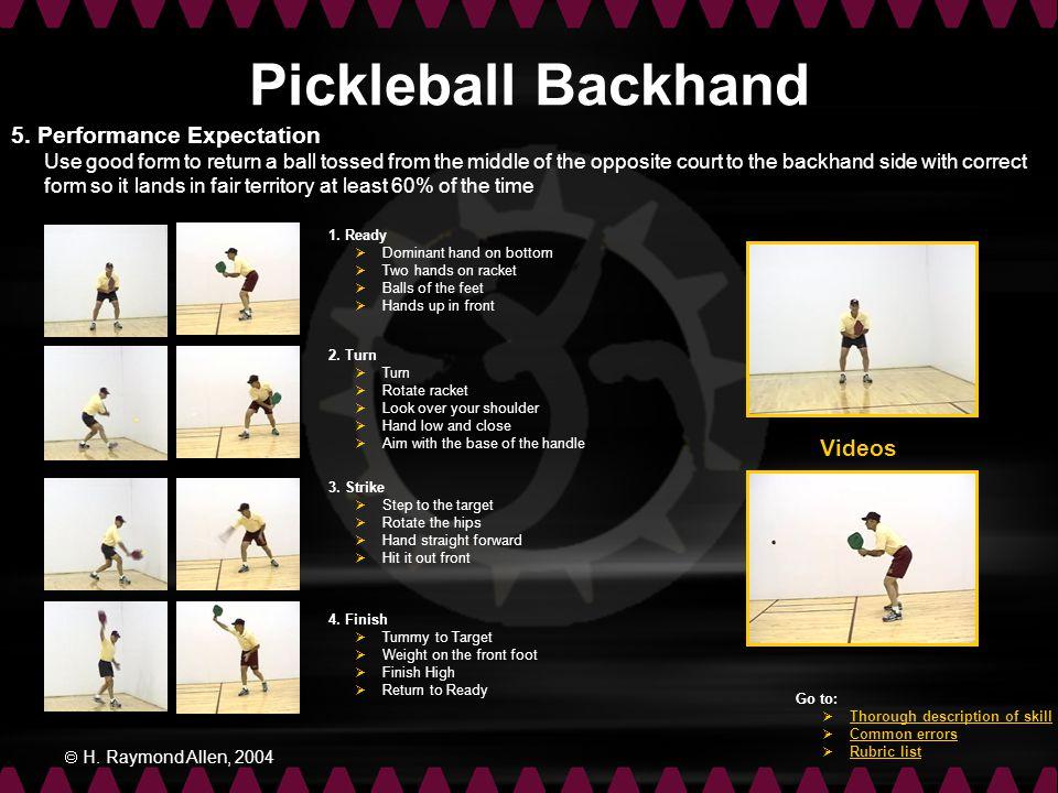 Pickleball Backhand 5. Performance Expectation Videos
