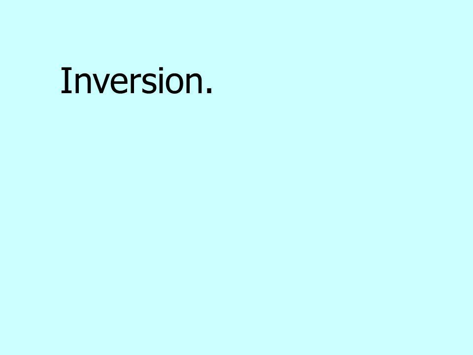 Inversion.