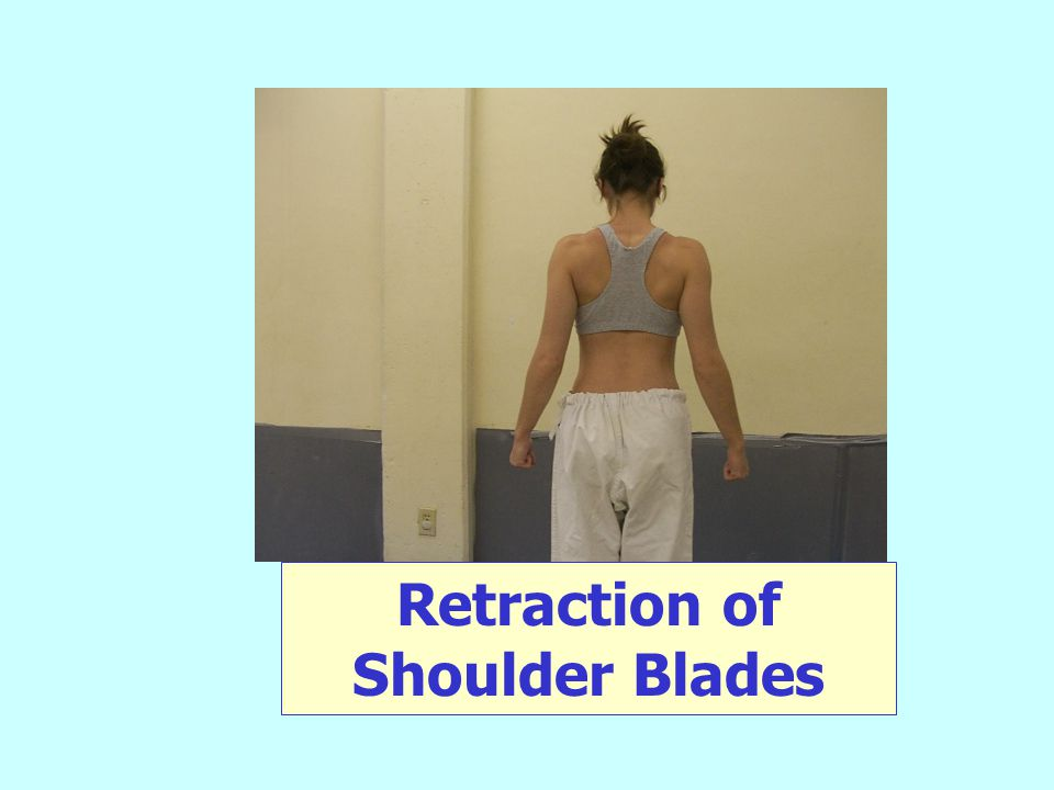 Retraction of Shoulder Blades