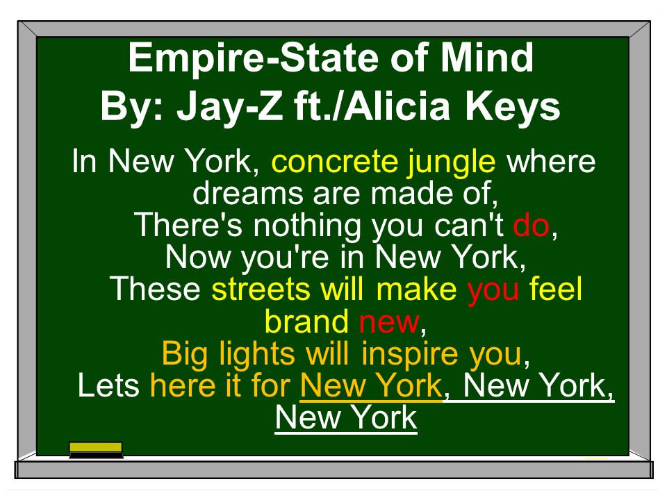 Empire-State of Mind By: Jay-Z ft./Alicia Keys