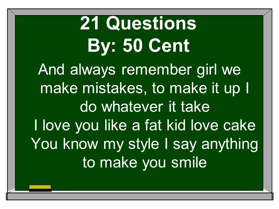 21 Questions By: 50 Cent
