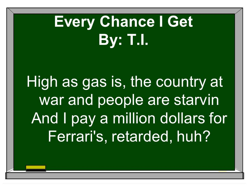 Every Chance I Get By: T.I.