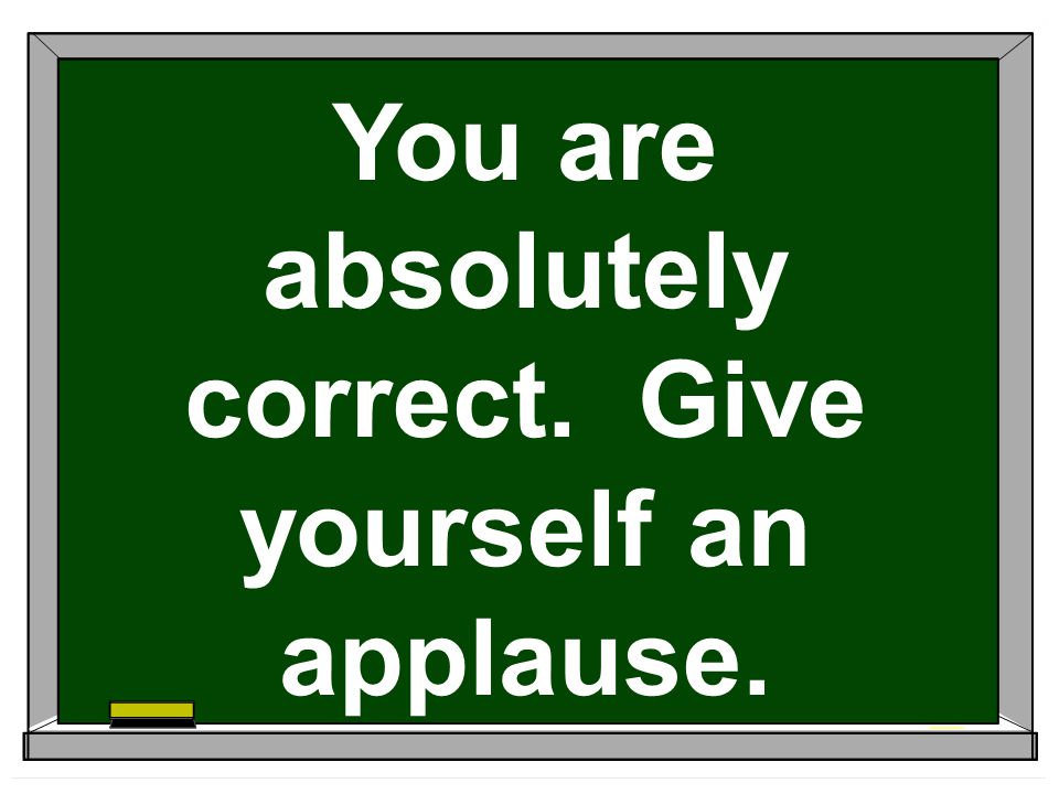 You are absolutely correct. Give yourself an applause.