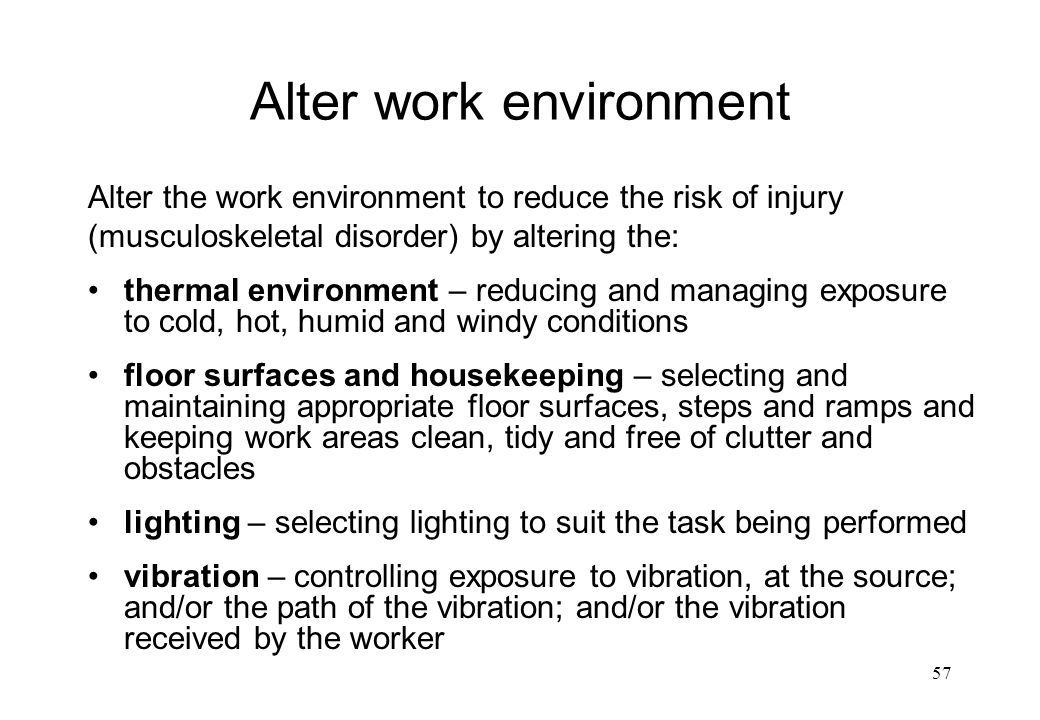 Alter work environment