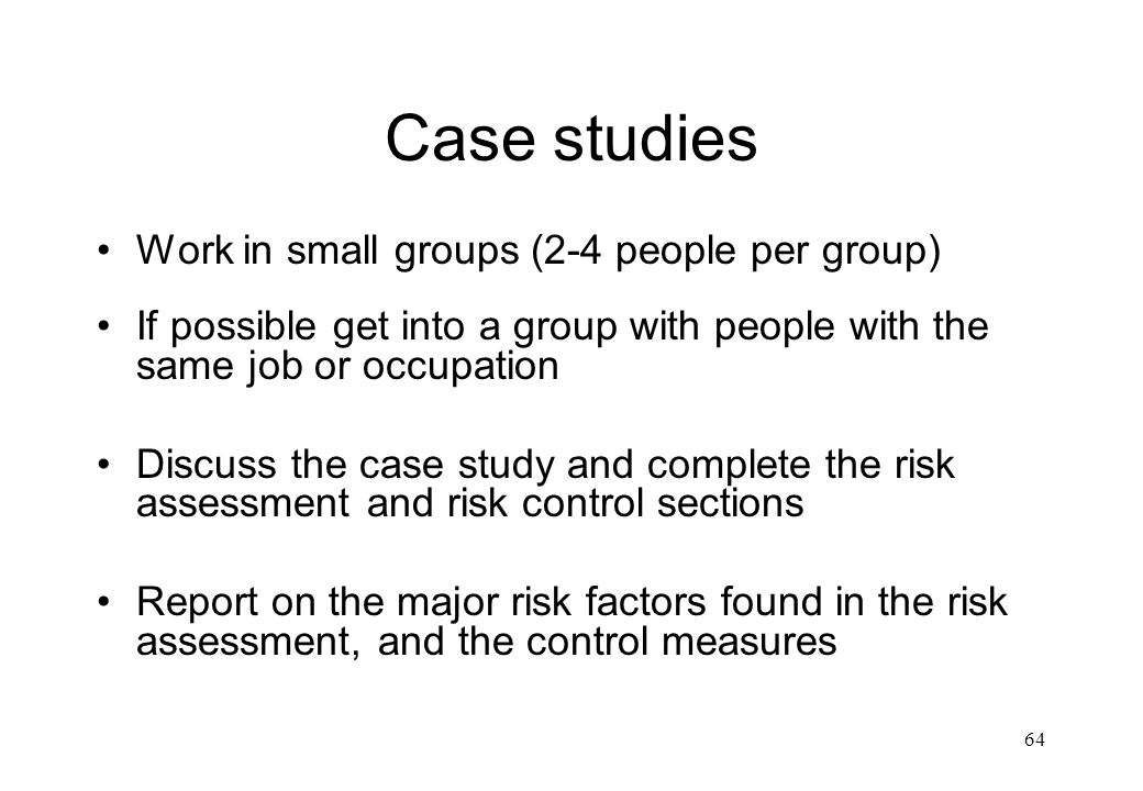 Case studies Work in small groups (2-4 people per group)