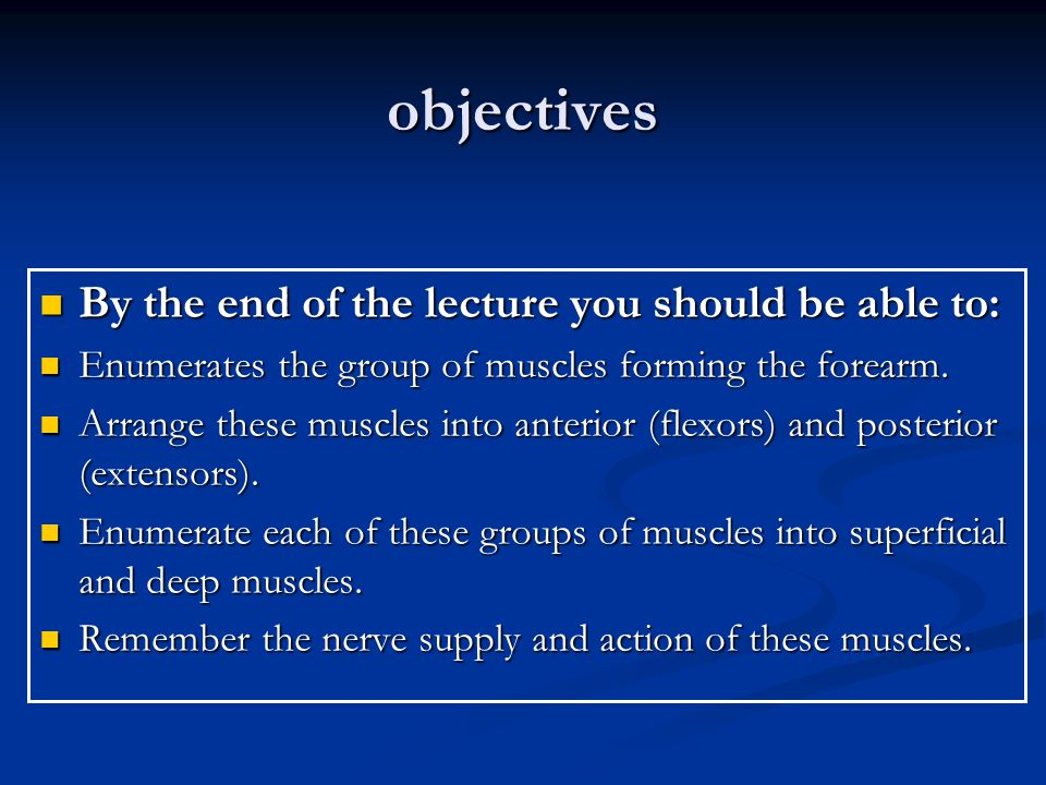 objectives By the end of the lecture you should be able to: