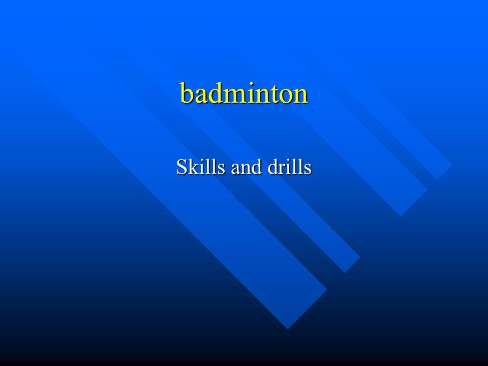 badminton Skills and drills