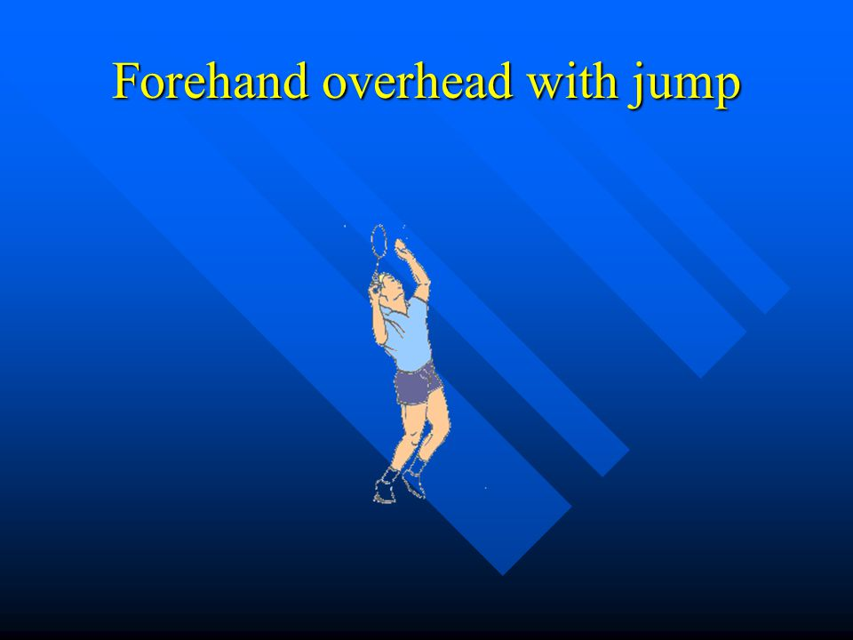 Forehand overhead with jump