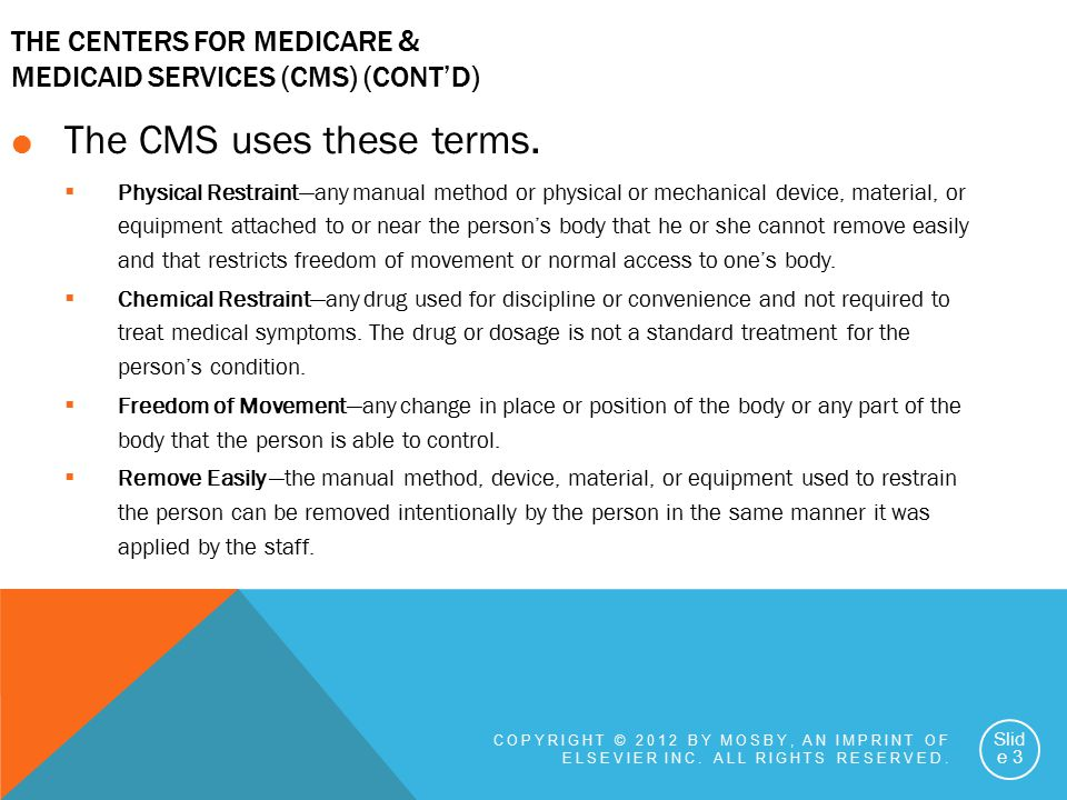 The Centers for Medicare & Medicaid Services (CMS) (cont'd)