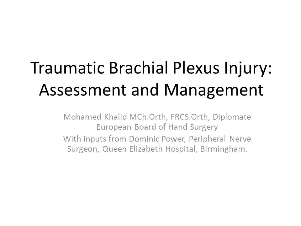Traumatic Brachial Plexus Injury: Assessment and Management
