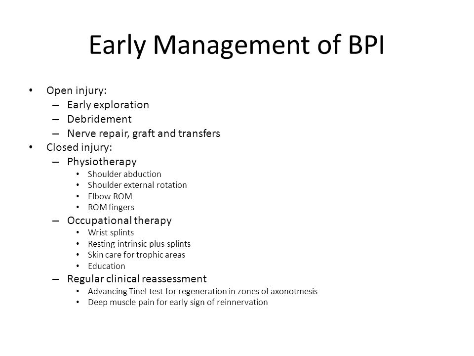 Early Management of BPI