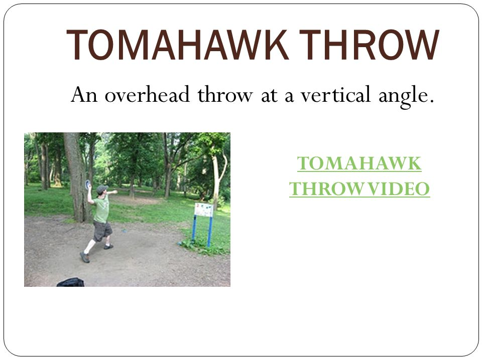 An overhead throw at a vertical angle.