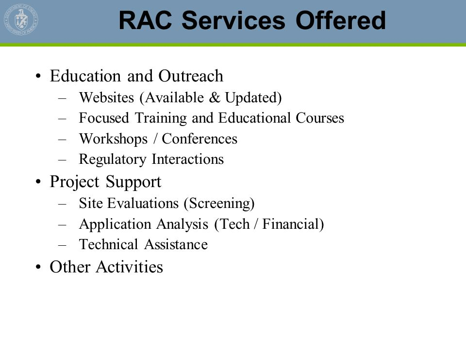 RAC Services Offered Education and Outreach Project Support
