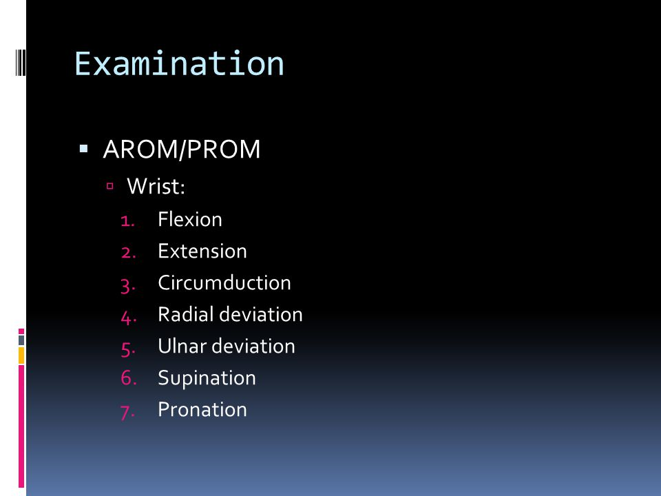 Examination AROM/PROM Wrist: Flexion Extension Circumduction