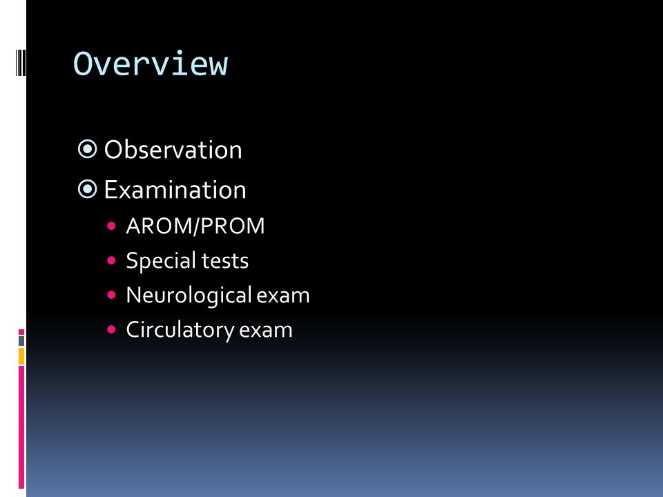 Overview Observation Examination AROM/PROM Special tests