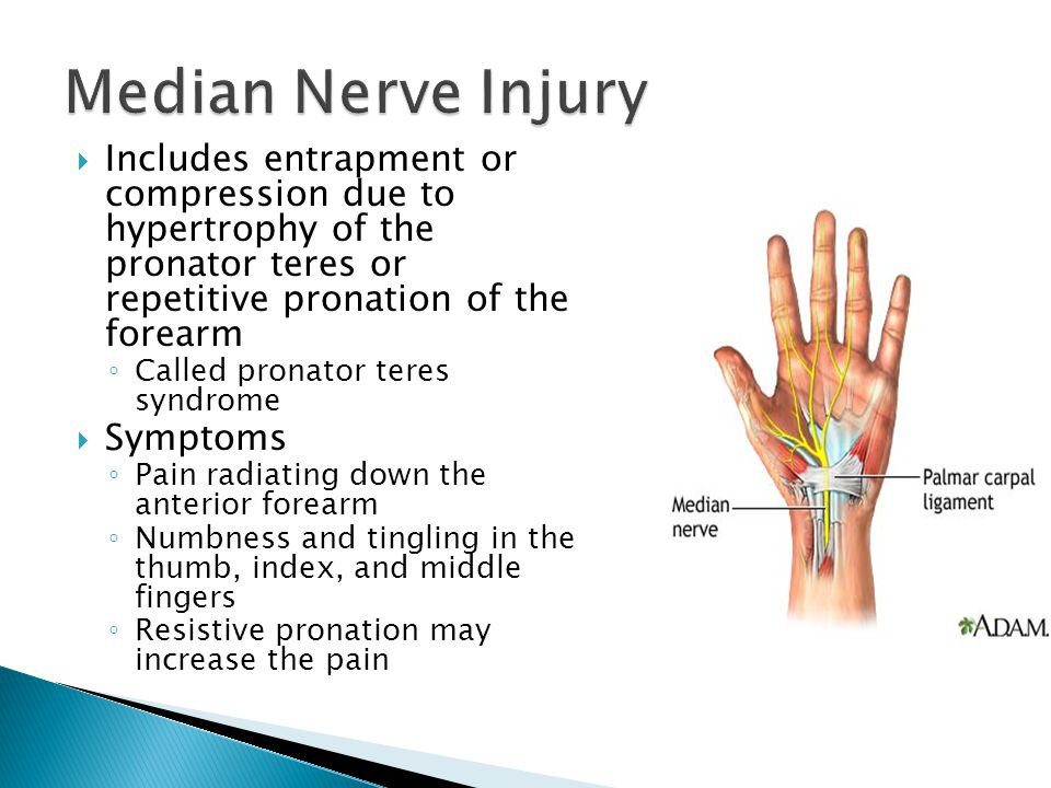 Median Nerve Injury Includes entrapment or compression due to hypertrophy of the pronator teres or repetitive pronation of the forearm.