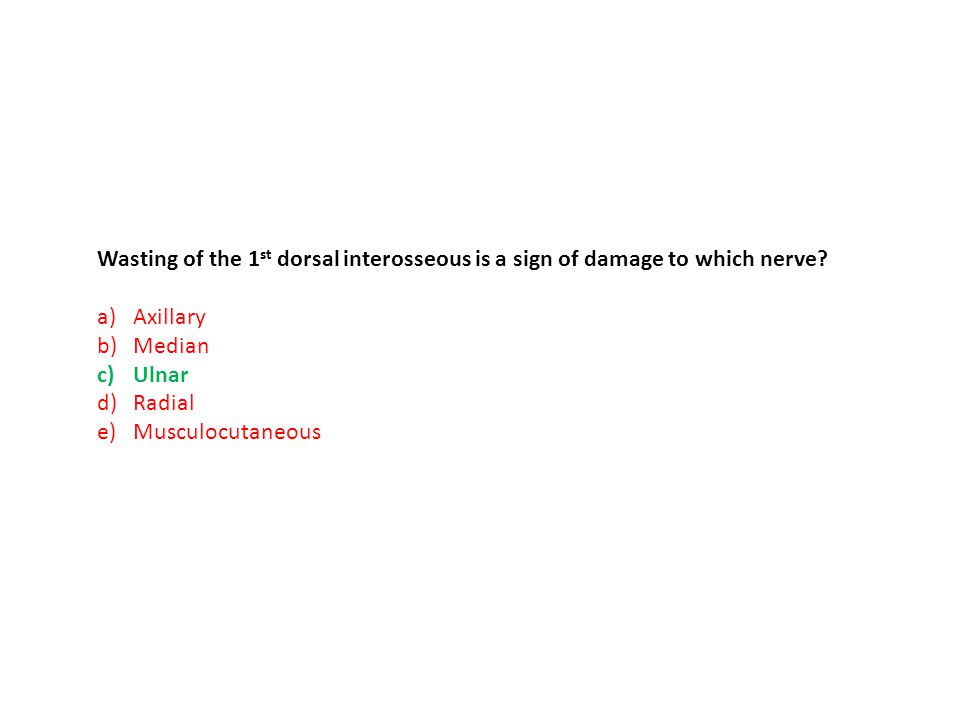 Wasting of the 1st dorsal interosseous is a sign of damage to which nerve