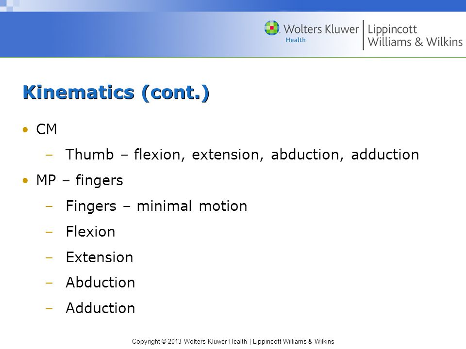 Kinematics (cont.) CM Thumb – flexion, extension, abduction, adduction