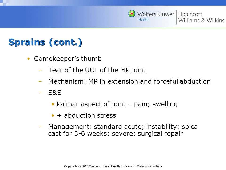 Sprains (cont.) Gamekeeper's thumb Tear of the UCL of the MP joint