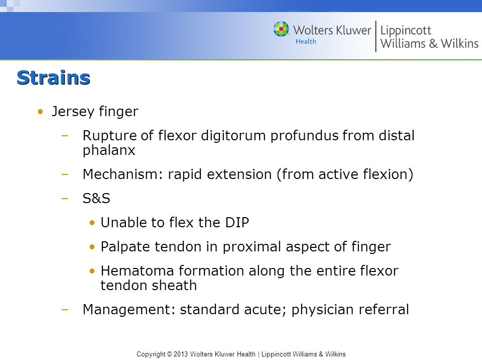 Strains Jersey finger. Rupture of flexor digitorum profundus from distal phalanx. Mechanism: rapid extension (from active flexion)