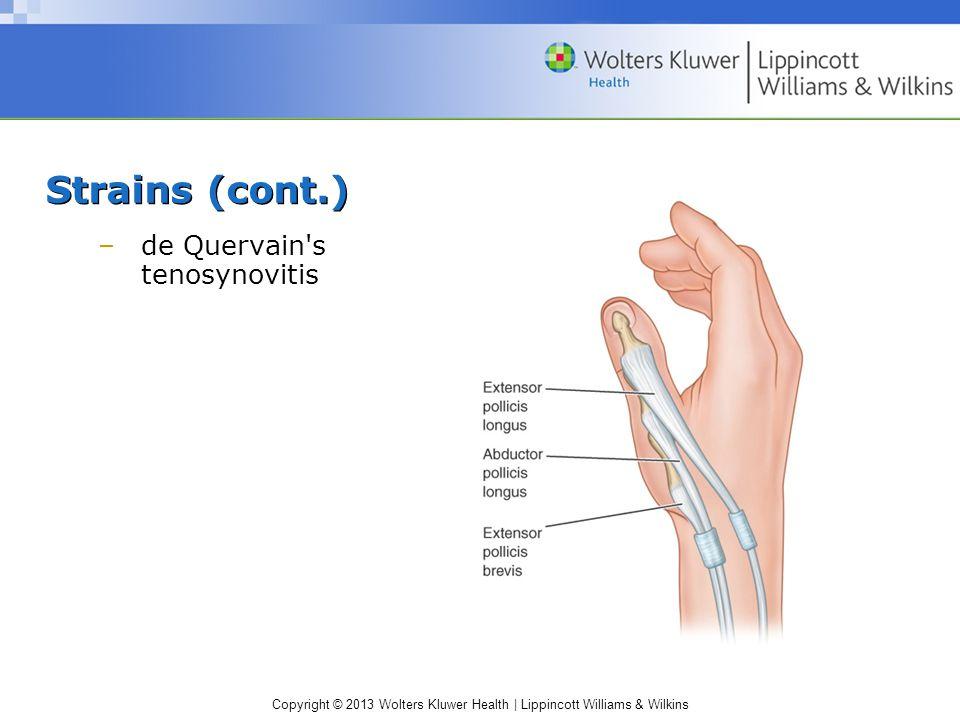 Strains (cont.) de Quervain s tenosynovitis