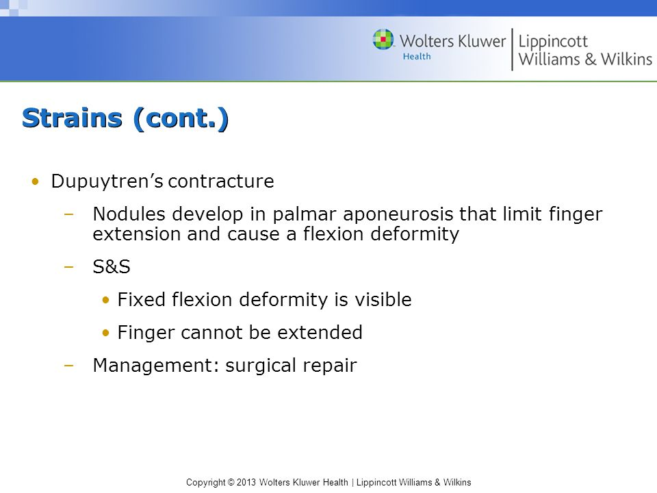 Strains (cont.) Dupuytren's contracture