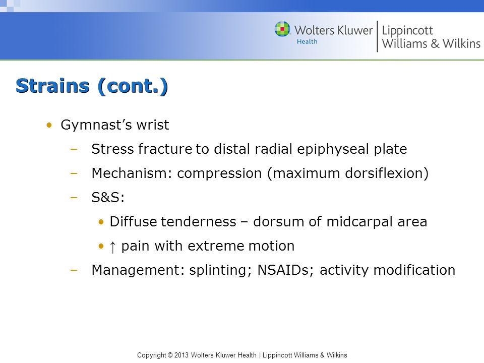 Strains (cont.) Gymnast's wrist