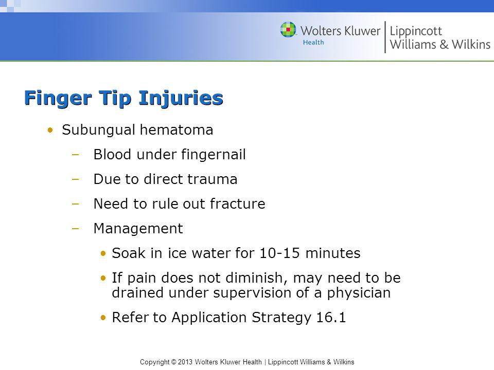 Finger Tip Injuries Subungual hematoma Blood under fingernail