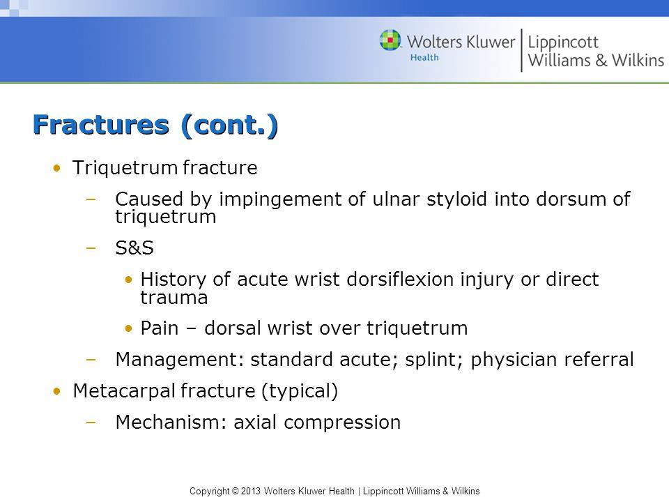 Fractures (cont.) Triquetrum fracture