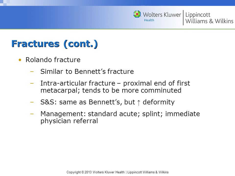 Fractures (cont.) Rolando fracture Similar to Bennett's fracture