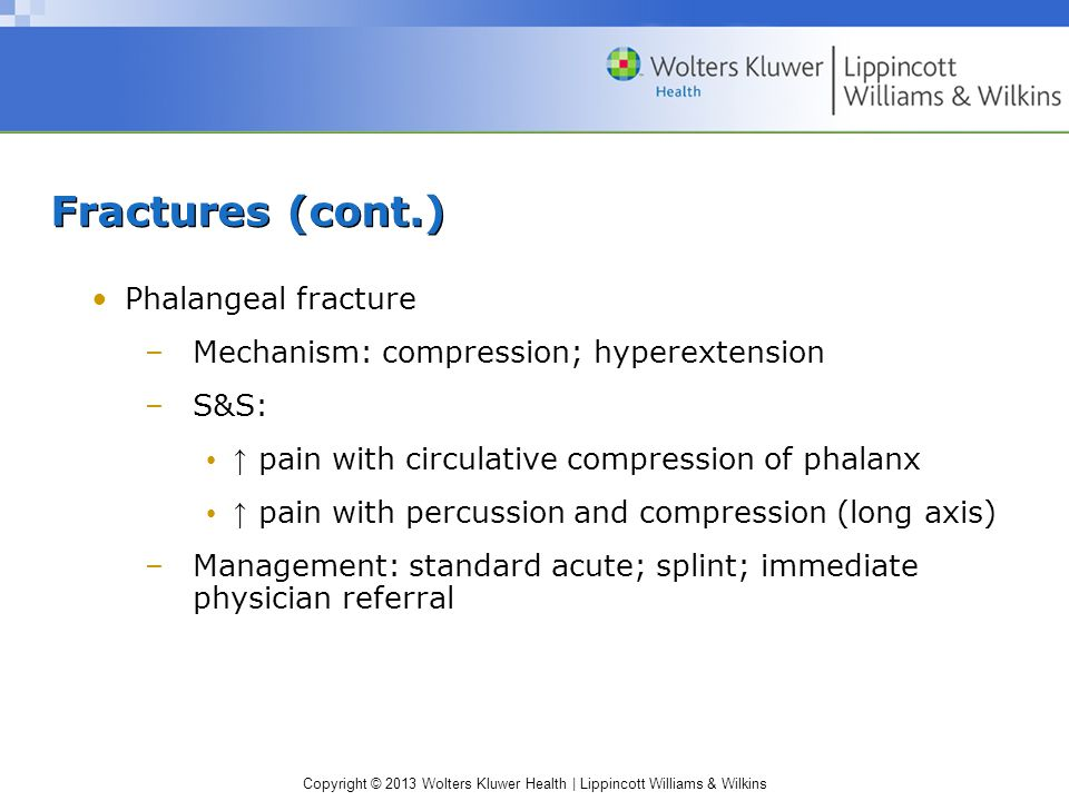 Fractures (cont.) Phalangeal fracture
