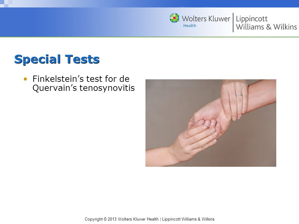 Special Tests Finkelstein's test for de Quervain's tenosynovitis