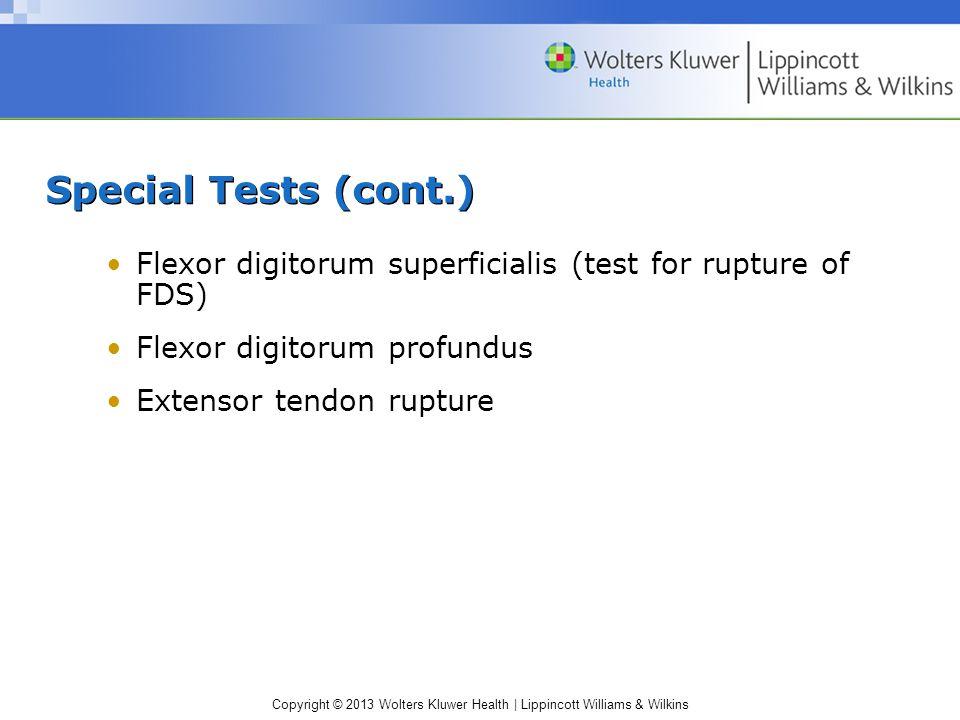 Special Tests (cont.) Flexor digitorum superficialis (test for rupture of FDS) Flexor digitorum profundus.