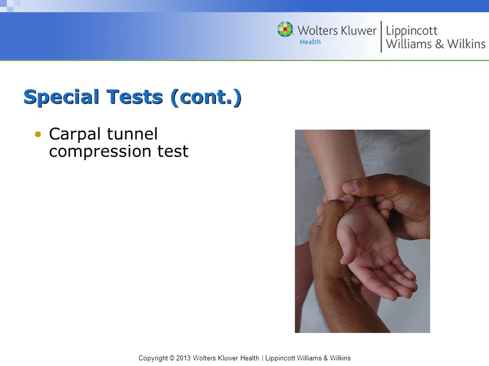 Special Tests (cont.) Carpal tunnel compression test