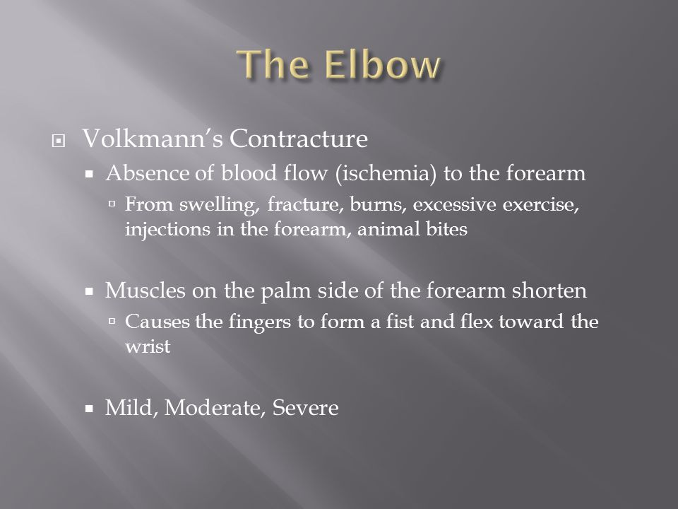 The Elbow Volkmann's Contracture