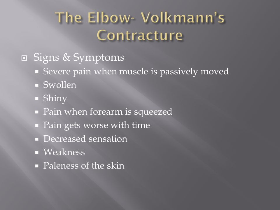 The Elbow- Volkmann's Contracture