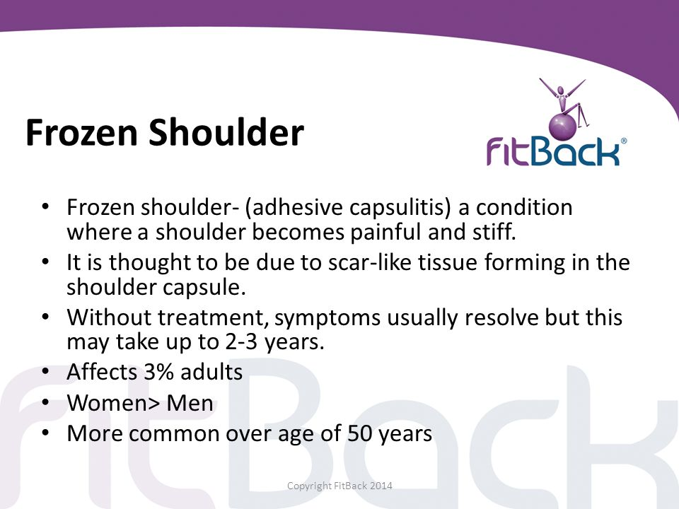 Frozen Shoulder Frozen shoulder- (adhesive capsulitis) a condition where a shoulder becomes painful and stiff.