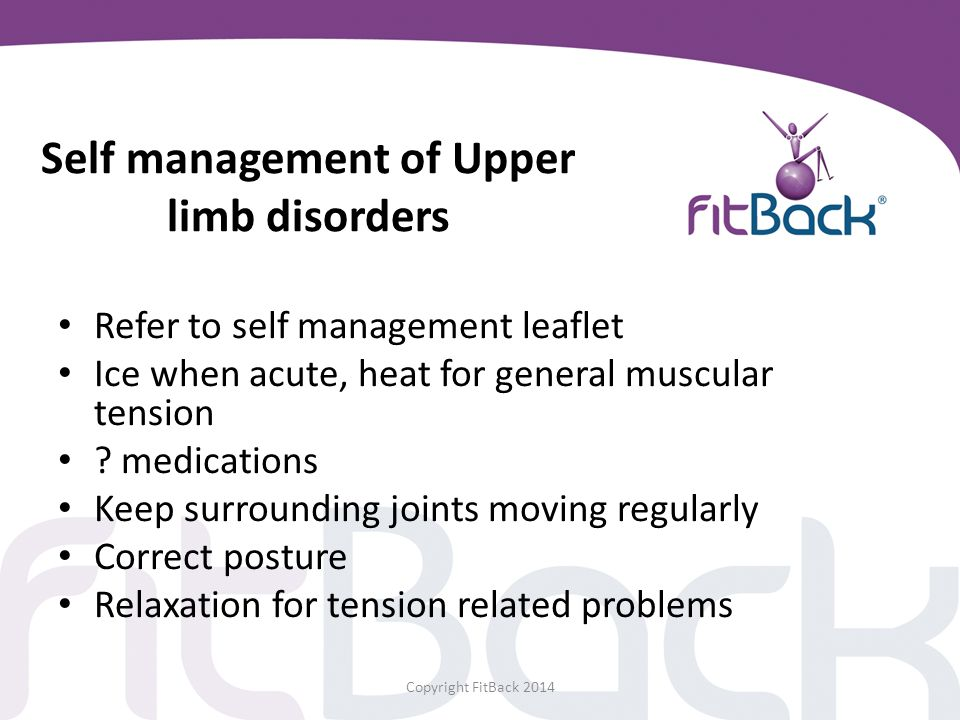 Self management of Upper limb disorders