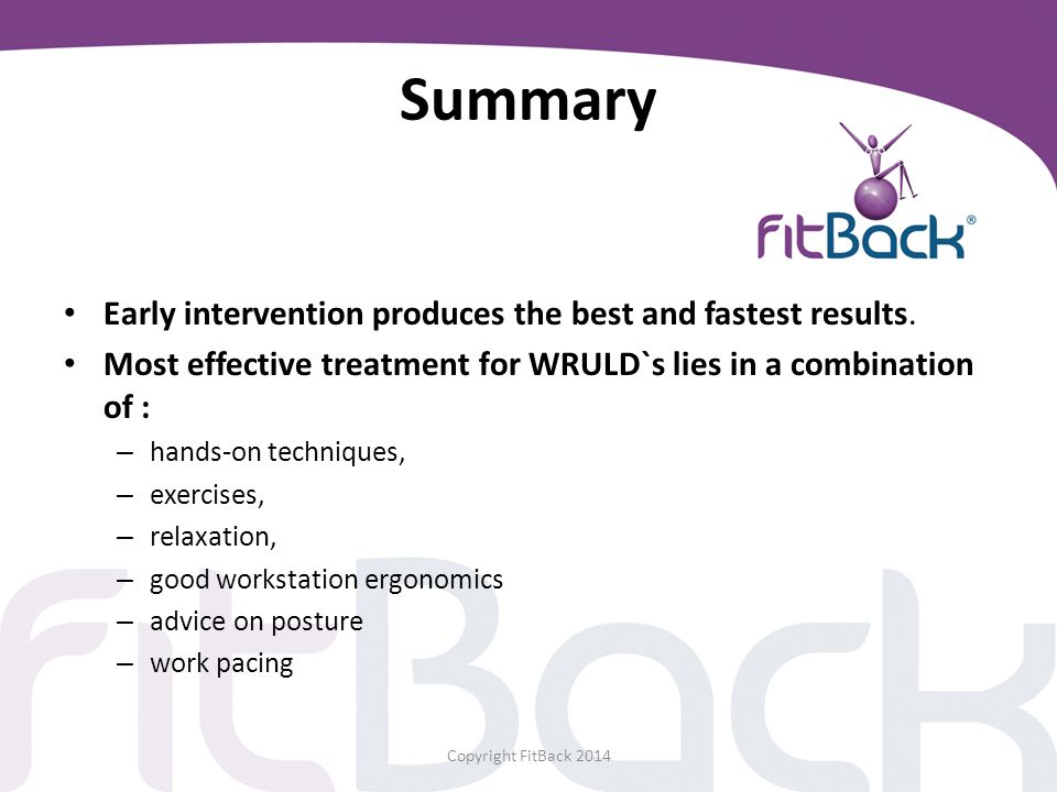 Summary Early intervention produces the best and fastest results.