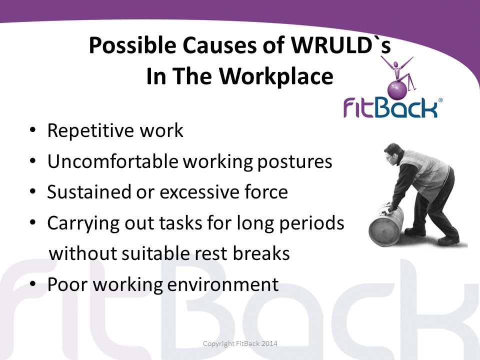 Possible Causes of WRULD`s In The Workplace