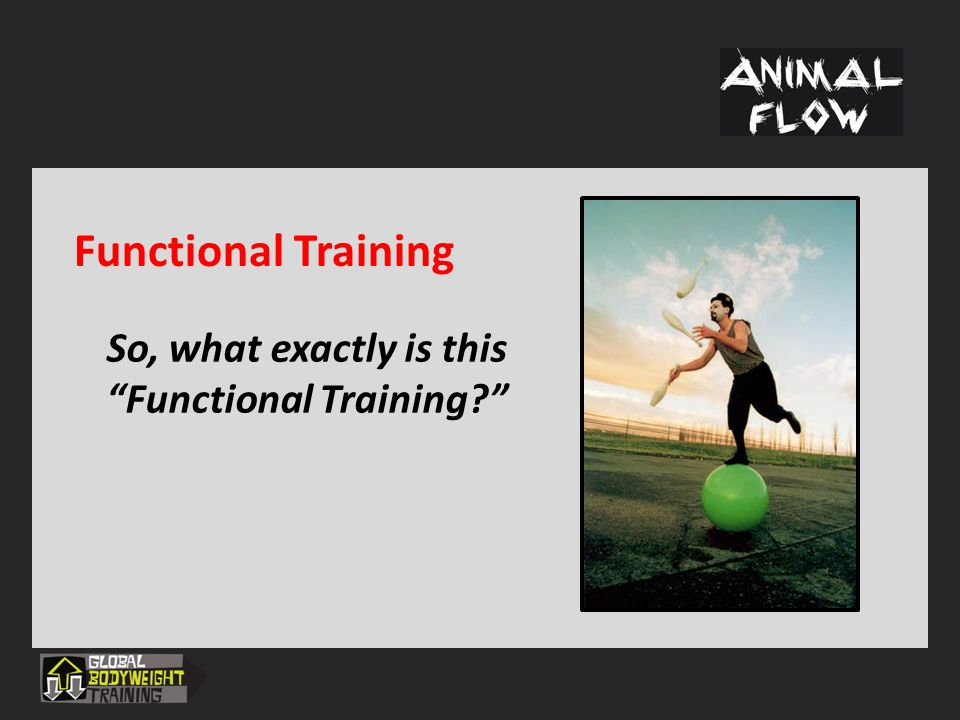 Functional Training So, what exactly is this Functional Training