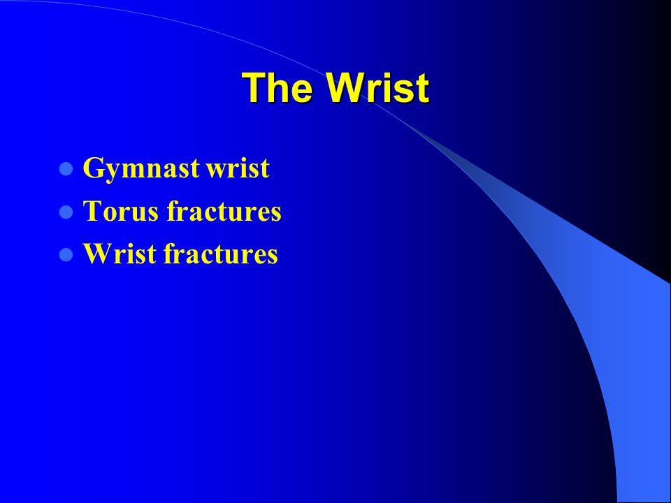 The Wrist Gymnast wrist Torus fractures Wrist fractures